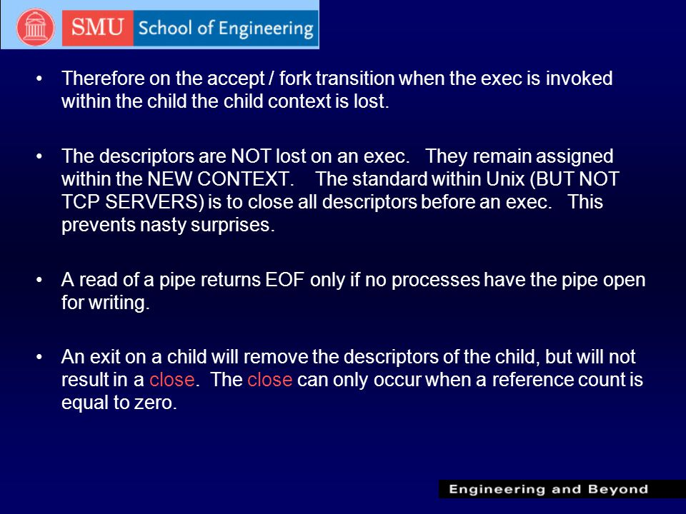 Therefore on the accept / fork transition when the exec is invoked within the child the child context is lost.
