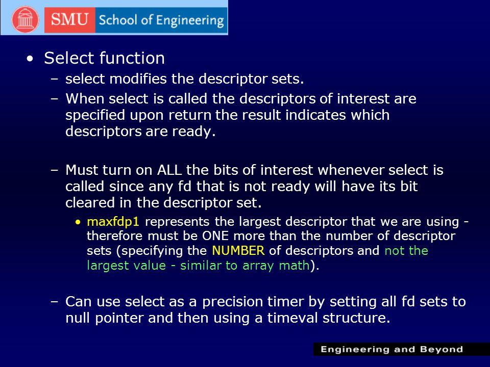 Select function –select modifies the descriptor sets.