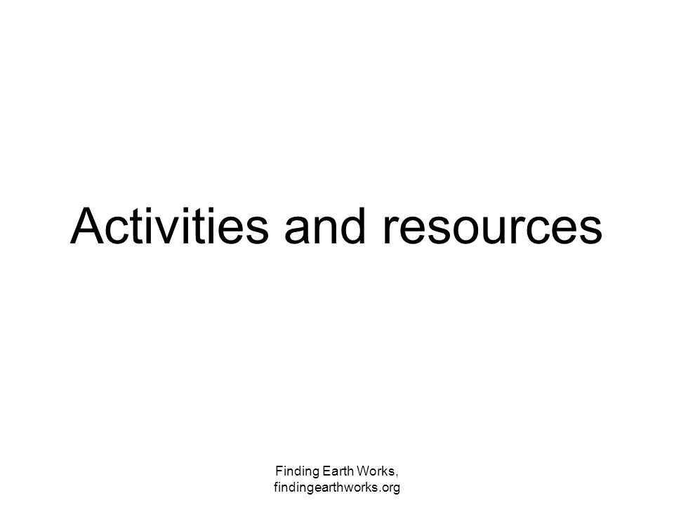 Finding Earth Works, findingearthworks.org Activities and resources