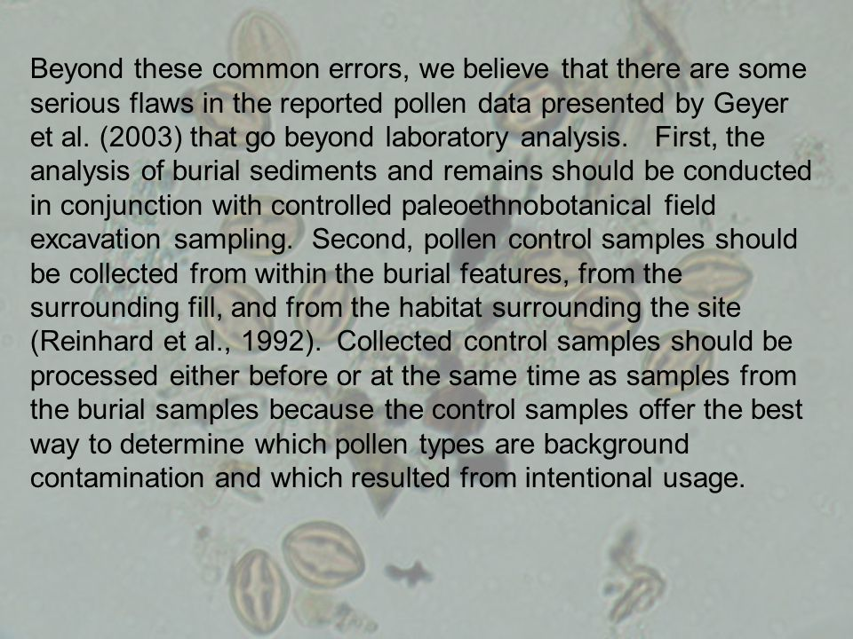 Beyond these common errors, we believe that there are some serious flaws in the reported pollen data presented by Geyer et al. (2003) that go beyond l