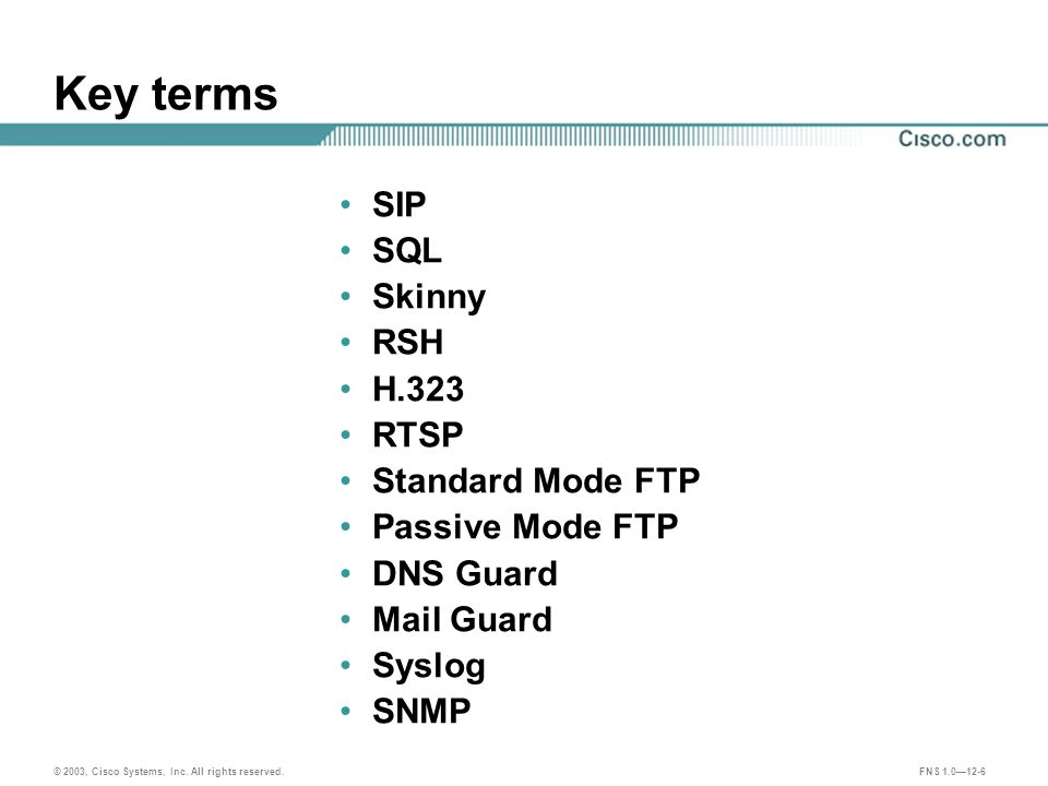 © 2003, Cisco Systems, Inc.All rights reserved. FNS 1.0—12-17 SIP Fixup Configuration Enables SIP.