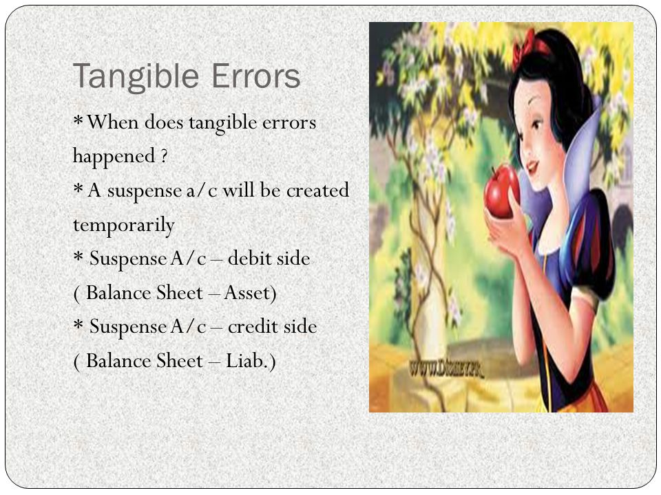 Tangible Errors * When does tangible errors happened .
