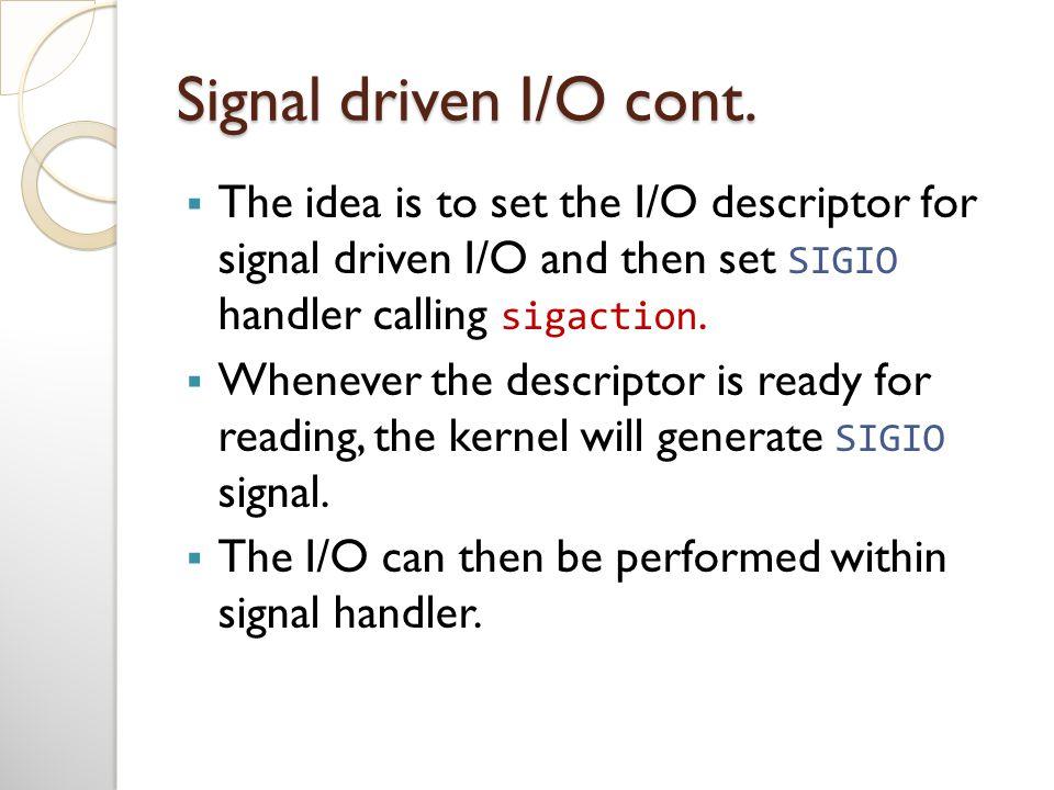 Signal driven I/O cont.