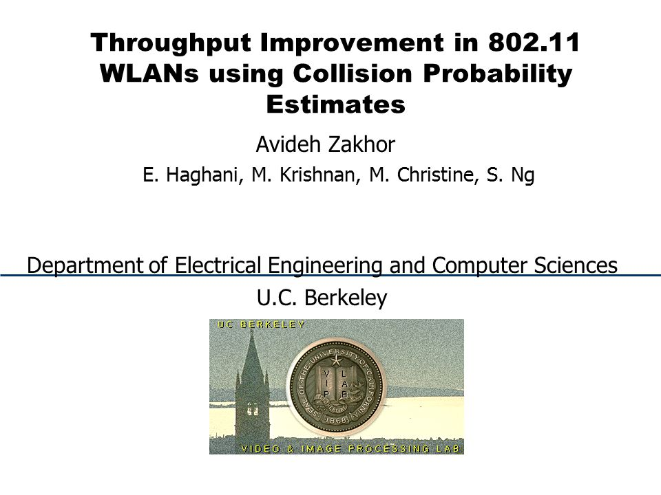 Outline Background Type of loss in wireless networks Estimating collision probabilities  two years ago Using estimates to improve throughput Modulation rate adaptation  last year This year: −Carrier sense threshold −Packet length adaptation −Experimental verification 2