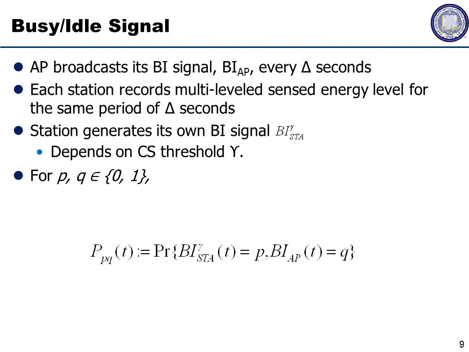 Hidden and Exposed nodes in BI signal Hidden node problem: BI STA = 0 and BI AP = 1 => collisions Exposed node problem: BI STA = 1 and BI AP = 0 => excess backoff Continuous-valued sensed power depends on other nodes sending, but node can affect binary-valued BI STA by adapting CST BI STA = 1{power > CST} Adapt to minimize +, or 10 Hidden node transmission Exposed node transmission