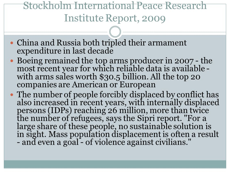 Stockholm International Peace Research Institute Report, 2009 China and Russia both tripled their armament expenditure in last decade Boeing remained