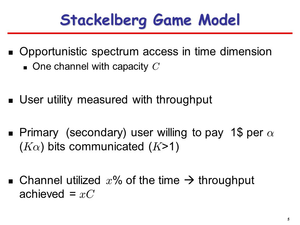 Stackelberg Game Model Primary (secondary) users pay subscription fee m p (m s ) Maximum interference probability tolerated: p tol Primary owner sets m p, m s and p tol Primary (secondary) users buy service w.p.