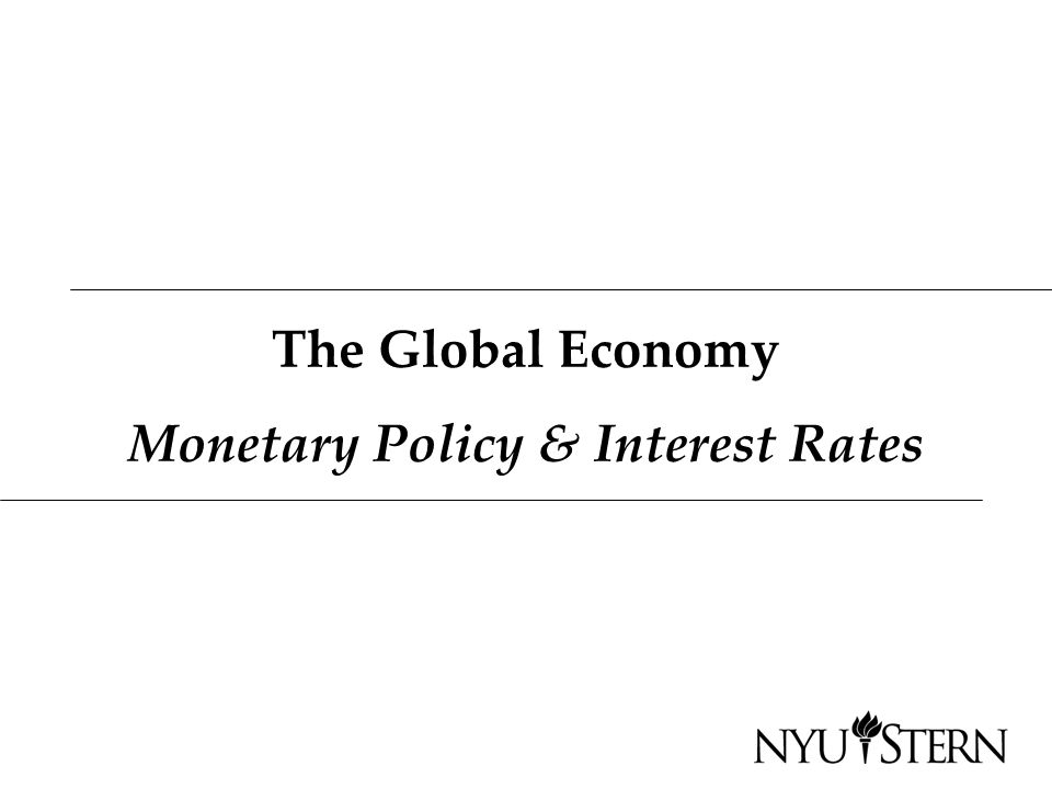 The Global Economy Monetary Policy & Interest Rates