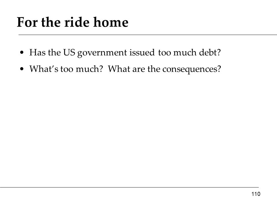 For the ride home Has the US government issued too much debt.