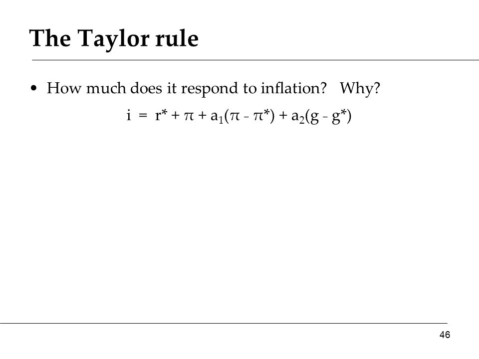 The Taylor rule How much does it respond to inflation.