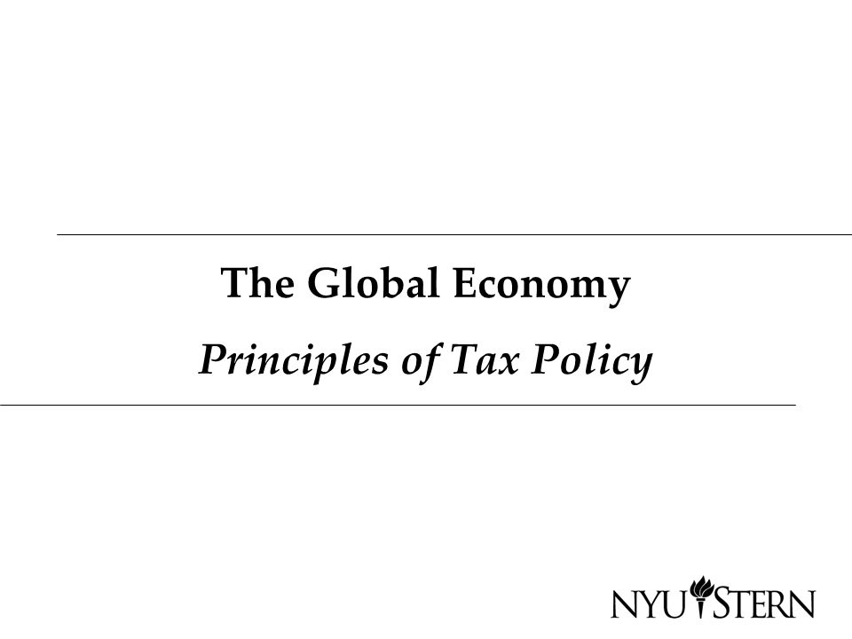 The Global Economy Principles of Tax Policy