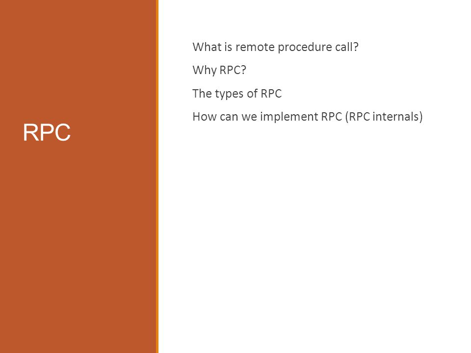 RPC A remote procedure call (RPC) is an inter-process communication that allows a computer program to cause a subroutine or procedure to execute in another address space (commonly on another computer on a shared network) without the programmer explicitly coding the details for this remote interaction.