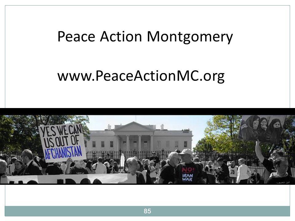 Peace Action Montgomery www.PeaceActionMC.org 85