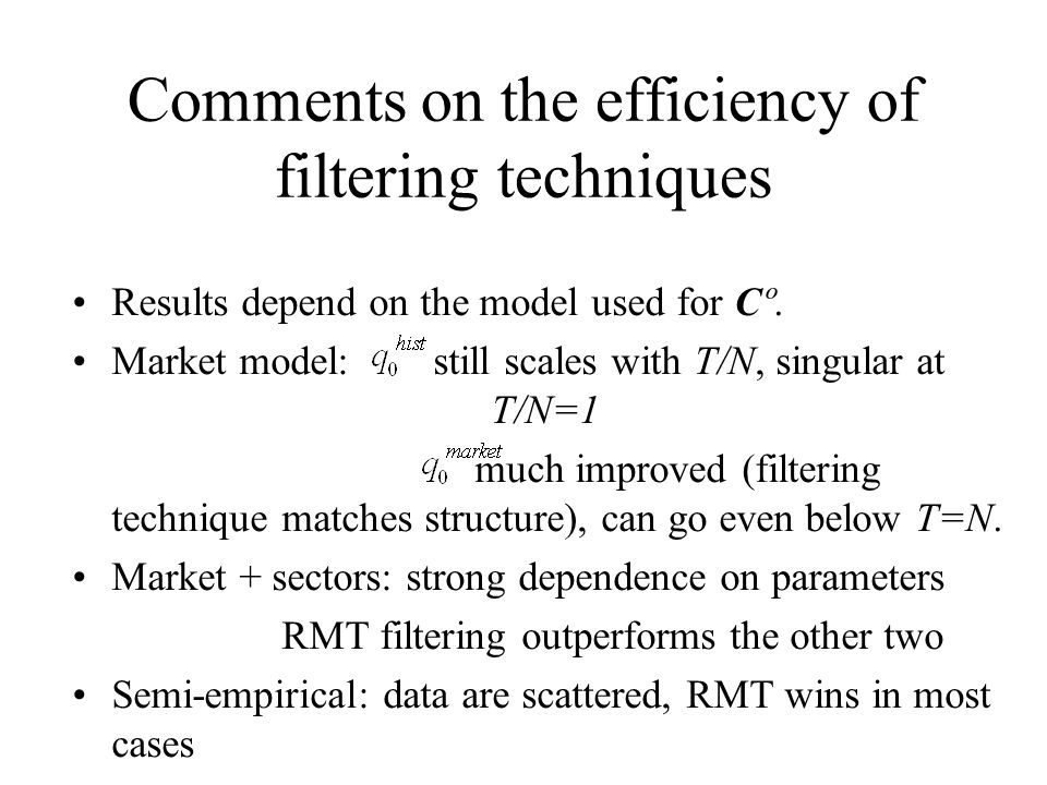 Comments on the efficiency of filtering techniques Results depend on the model used for Cº.