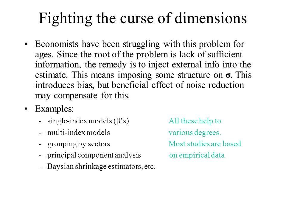 Fighting the curse of dimensions Economists have been struggling with this problem for ages.