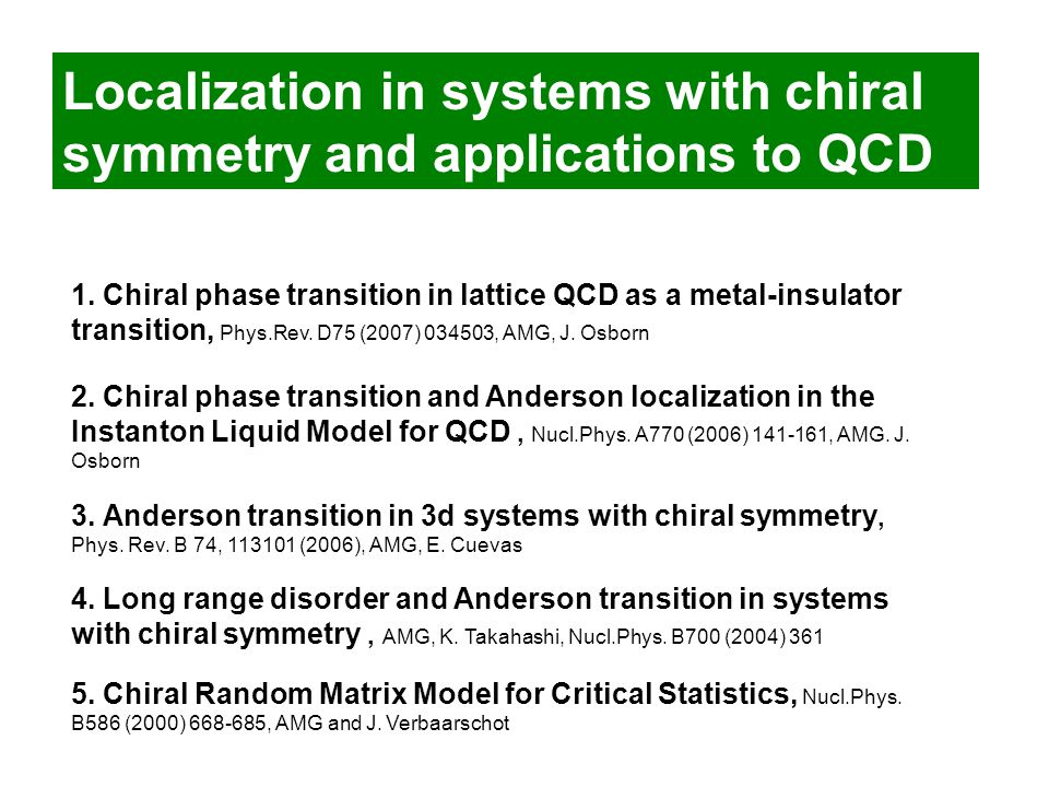 Localization in systems with chiral symmetry and applications to QCD 1.