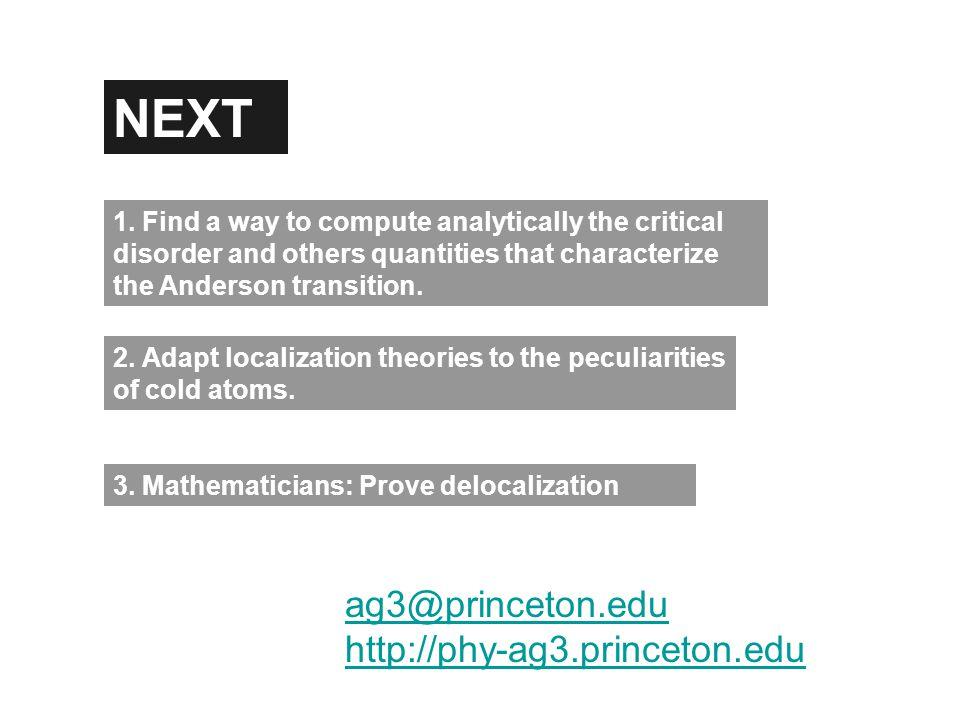 ag3@princeton.edu http://phy-ag3.princeton.edu NEXT 1.