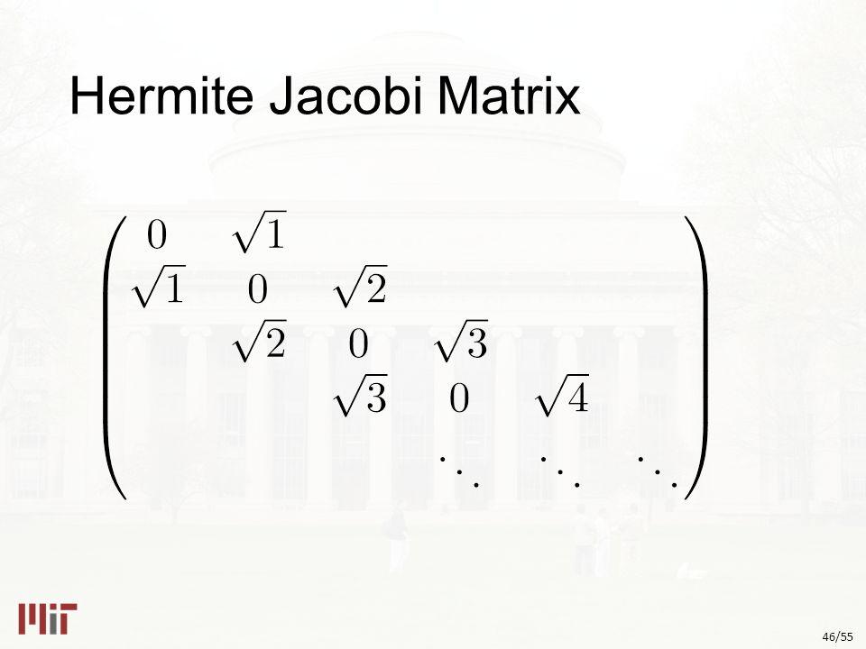 46/55 Hermite Jacobi Matrix
