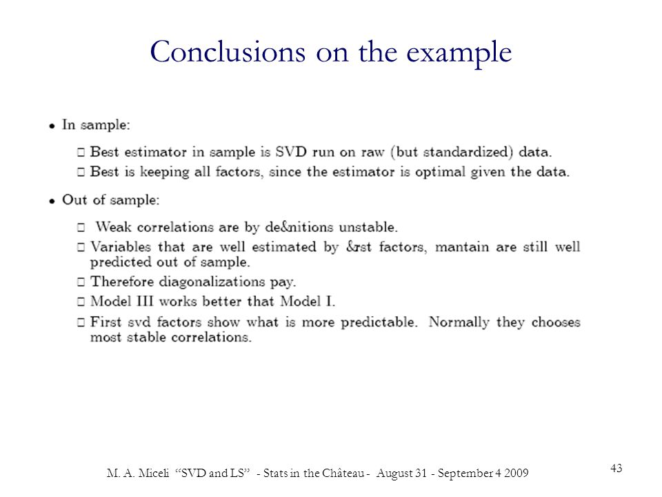 """M. A. Miceli """"SVD and LS"""" - Stats in the Château - August 31 - September 4 2009 43 Conclusions on the example"""