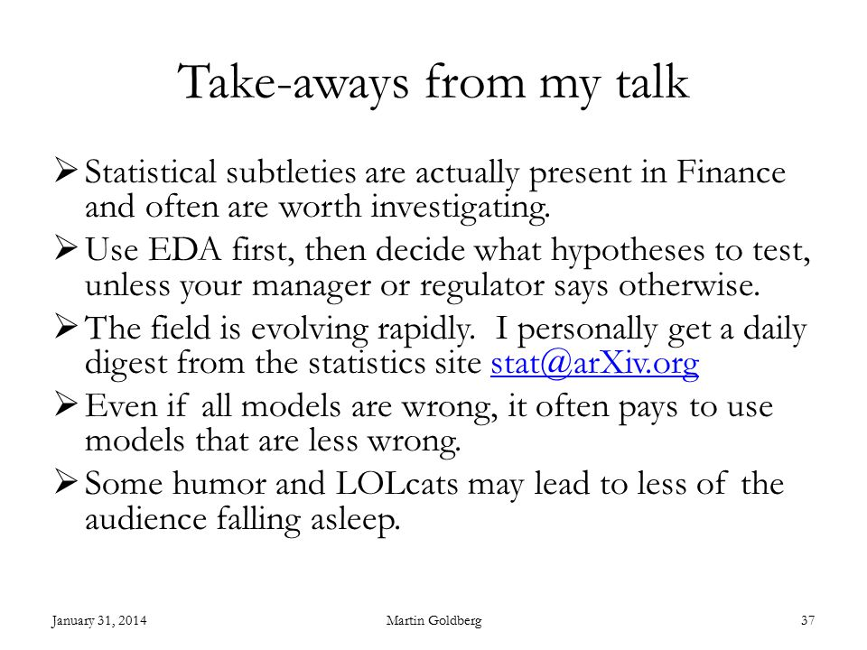 Take-aways from my talk  Statistical subtleties are actually present in Finance and often are worth investigating.