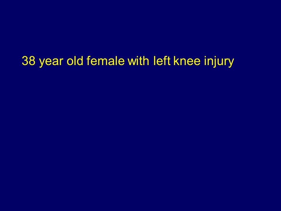 38 year old female with left knee injury