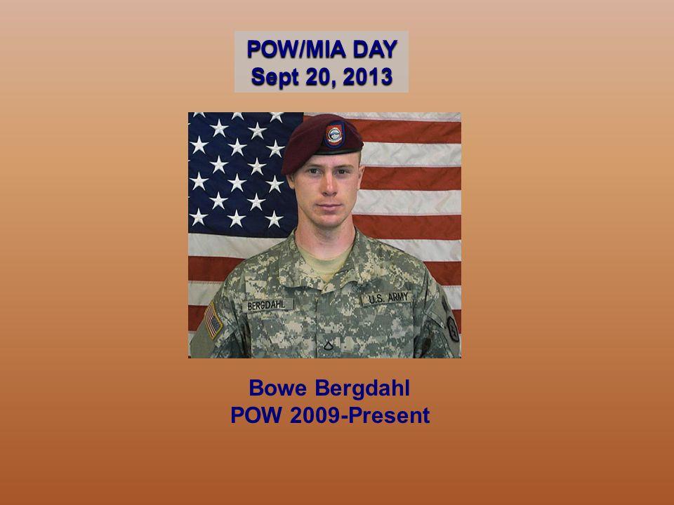 Bowe Bergdahl POW 2009-Present POW/MIA DAY Sept 20, 2013