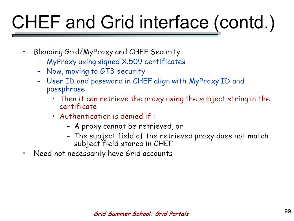 Grid Summer School: Grid Portals 98 CHEF and Grid interface (contd.)