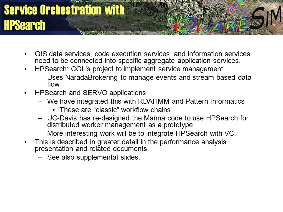 Service Orchestration with HPSearch GIS data services, code execution services, and information services need to be connected into specific aggregate application services.