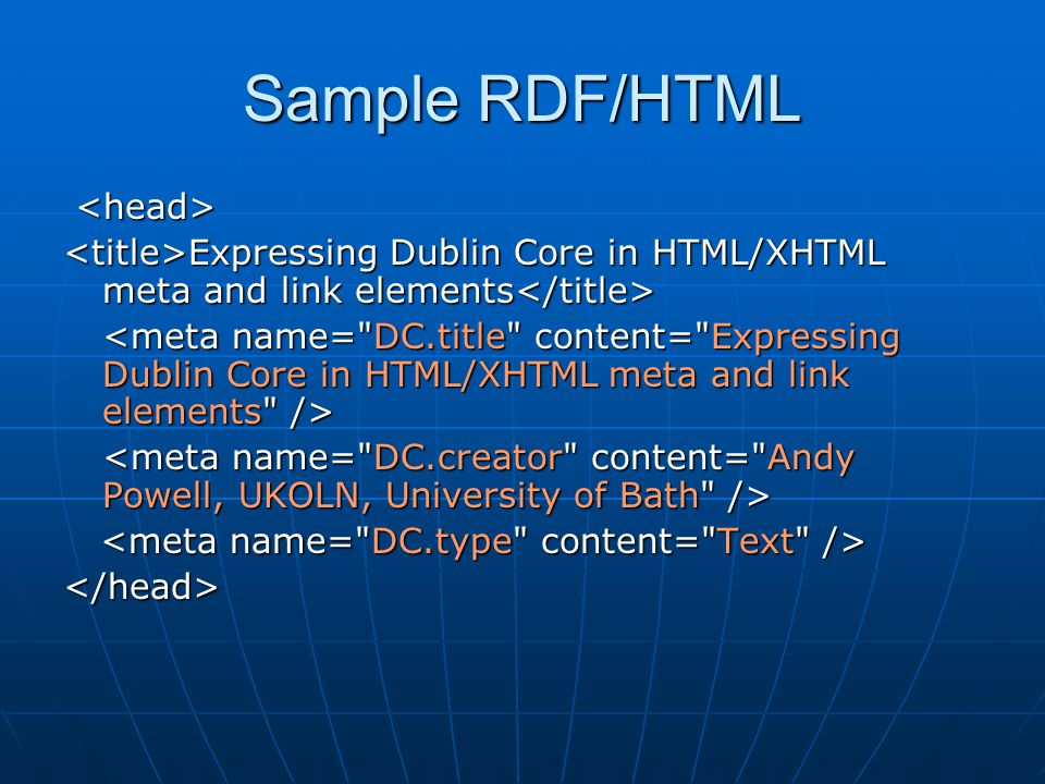Sample RDF/HTML Expressing Dublin Core in HTML/XHTML meta and link elements Expressing Dublin Core in HTML/XHTML meta and link elements </head>