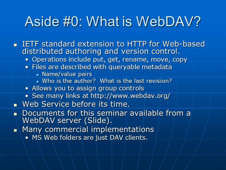 Aside #0: What is WebDAV.