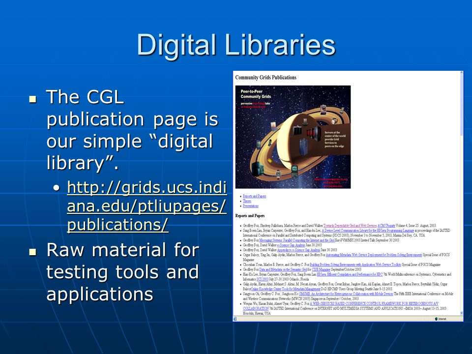 Digital Libraries The CGL publication page is our simple digital library .