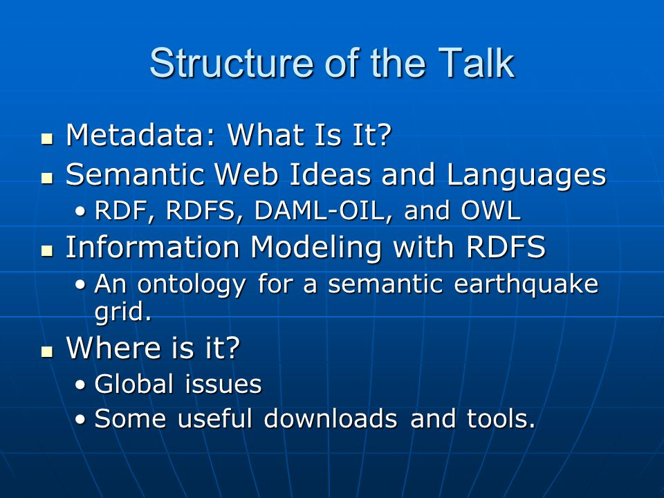 Structure of the Talk Metadata: What Is It. Metadata: What Is It.