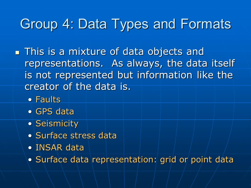 Group 4: Data Types and Formats This is a mixture of data objects and representations.