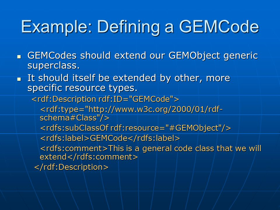 Example: Defining a GEMCode GEMCodes should extend our GEMObject generic superclass.