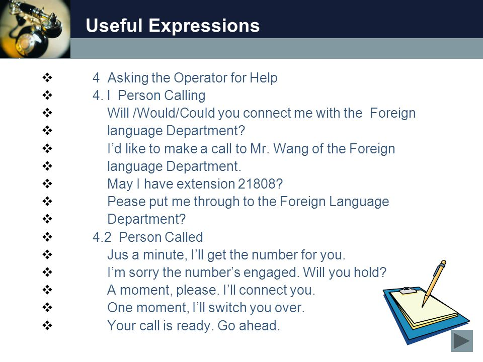 Useful Expressions  4 Asking the Operator for Help  4.