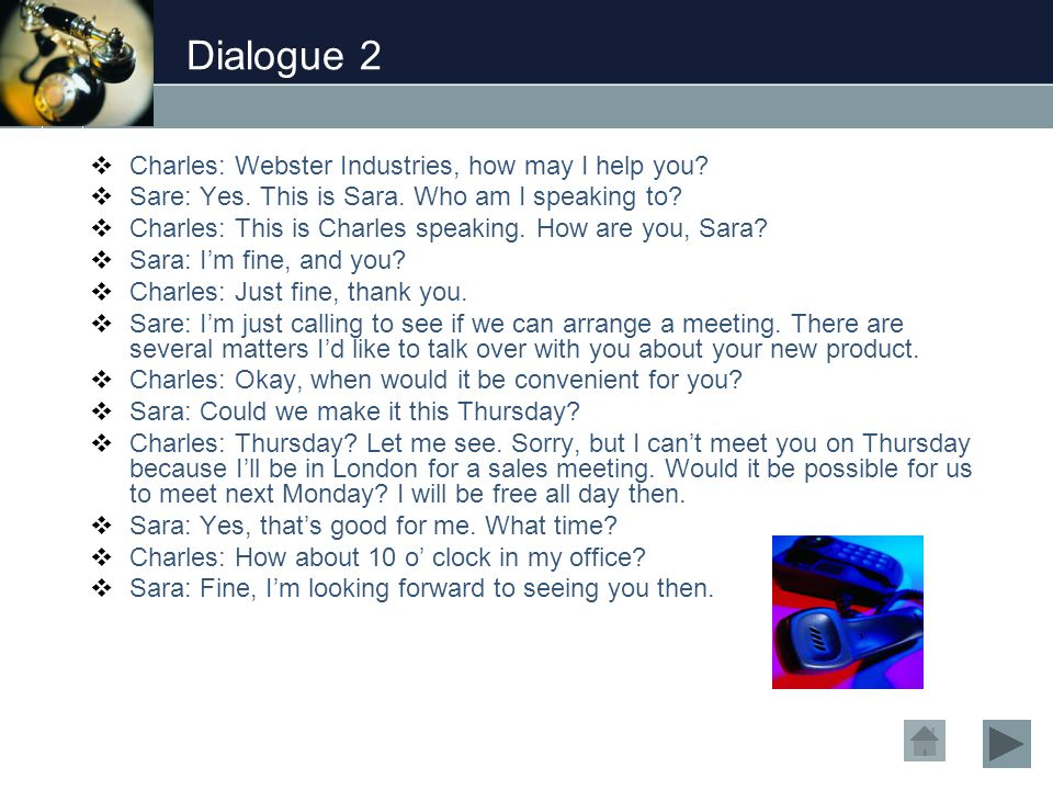 Dialogue 2  Charles: Webster Industries, how may I help you.