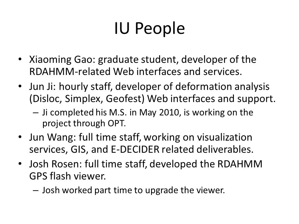 IU People Xiaoming Gao: graduate student, developer of the RDAHMM-related Web interfaces and services.