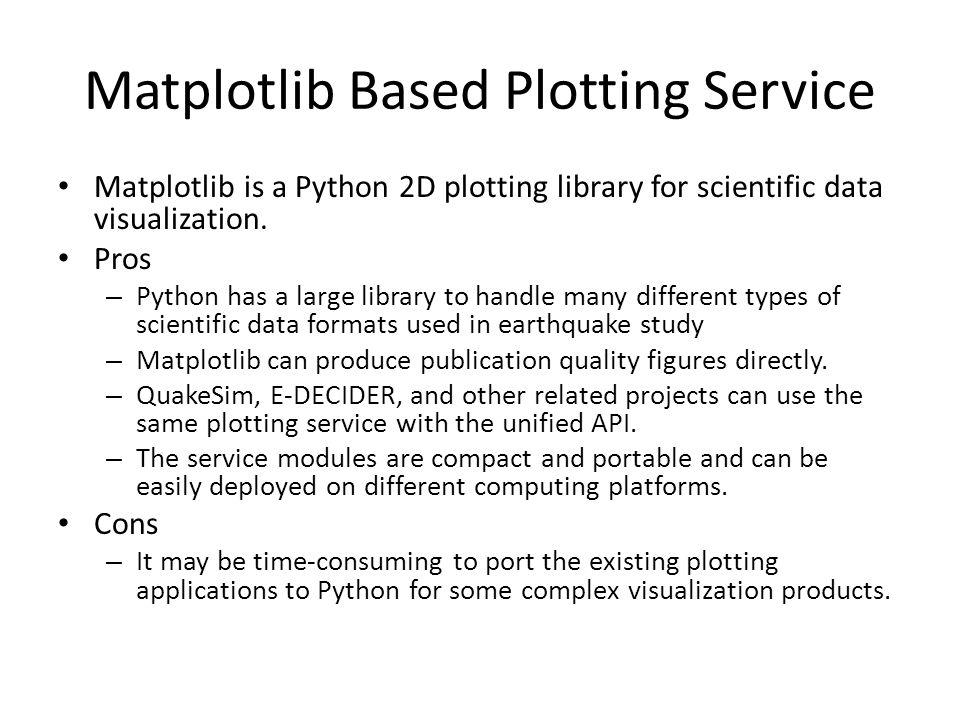 Matplotlib Based Plotting Service Matplotlib is a Python 2D plotting library for scientific data visualization.