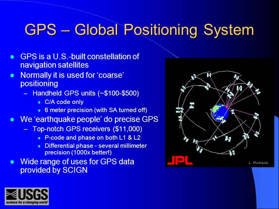 A few acronyms Global Positioning System (GPS) Southern California Integrated GPS Network (SCIGN) Plate Boundary Observatory (PBO) Southern California Earthquake Center (SCEC)