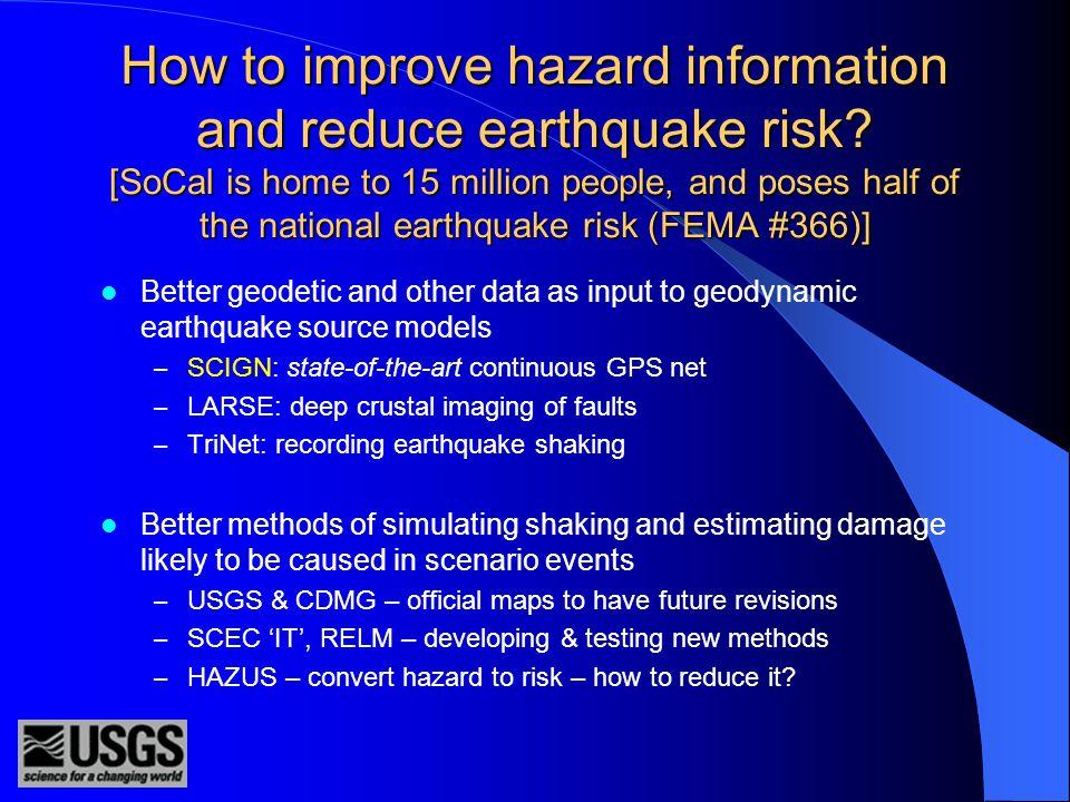 Probabilistic Seismic Hazard Analysis SCEC led using geodetic data as input to their seismic hazard Analysis (BSSA, 1995)