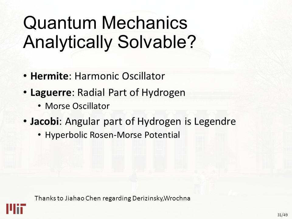 31/49 Quantum Mechanics Analytically Solvable.