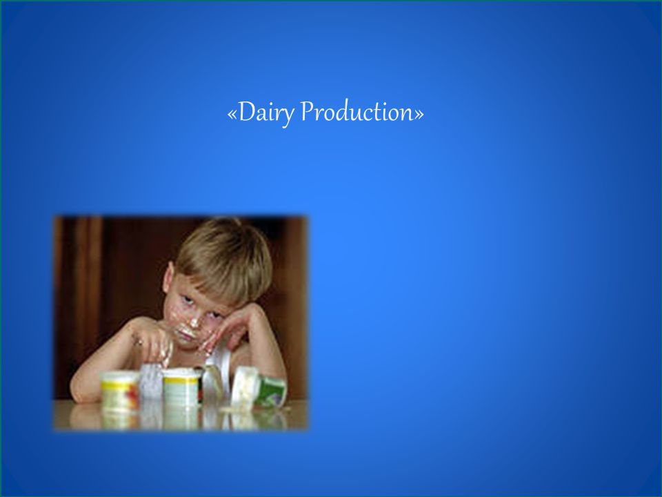 «Dairy Production»