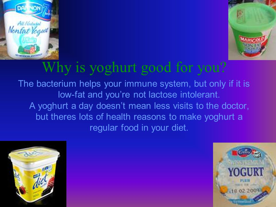 Why is yoghurt good for you.