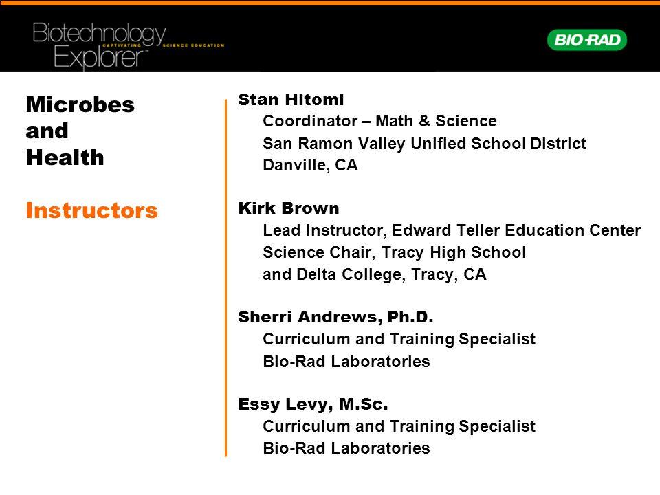 Stan Hitomi Coordinator – Math & Science San Ramon Valley Unified School District Danville, CA Kirk Brown Lead Instructor, Edward Teller Education Cen