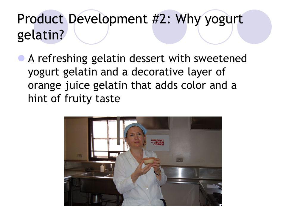 Product Development #2: Why yogurt gelatin.