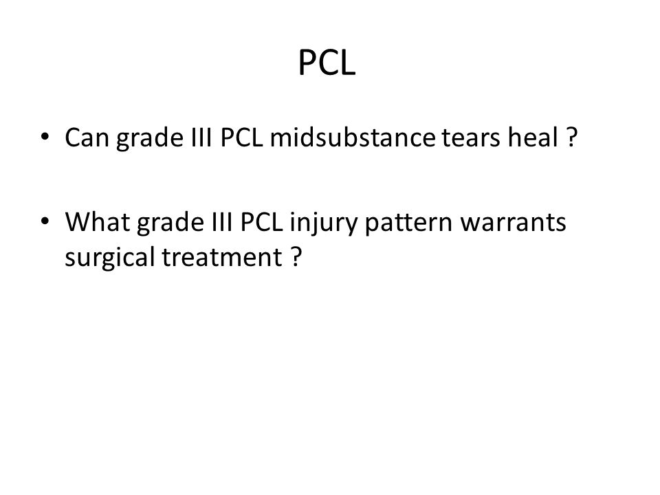 PCL Can grade III PCL midsubstance tears heal .