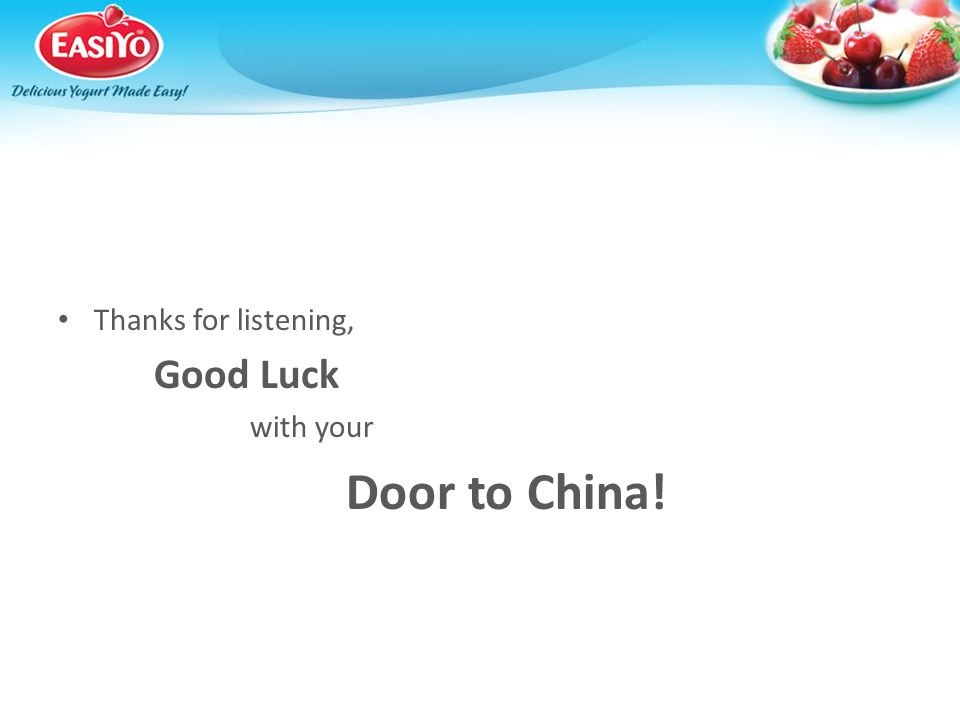 Thanks for listening, Good Luck with your Door to China!