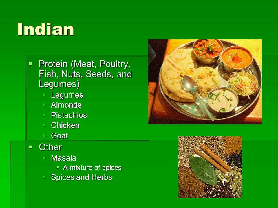 Indian  Protein (Meat, Poultry, Fish, Nuts, Seeds, and Legumes)  Legumes  Almonds  Pistachios  Chicken  Goat  Other  Masala  A mixture of spi