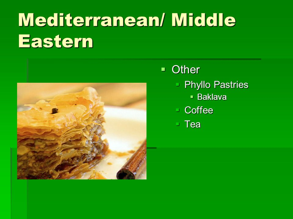 Mediterranean/ Middle Eastern  Other  Phyllo Pastries  Baklava  Coffee  Tea
