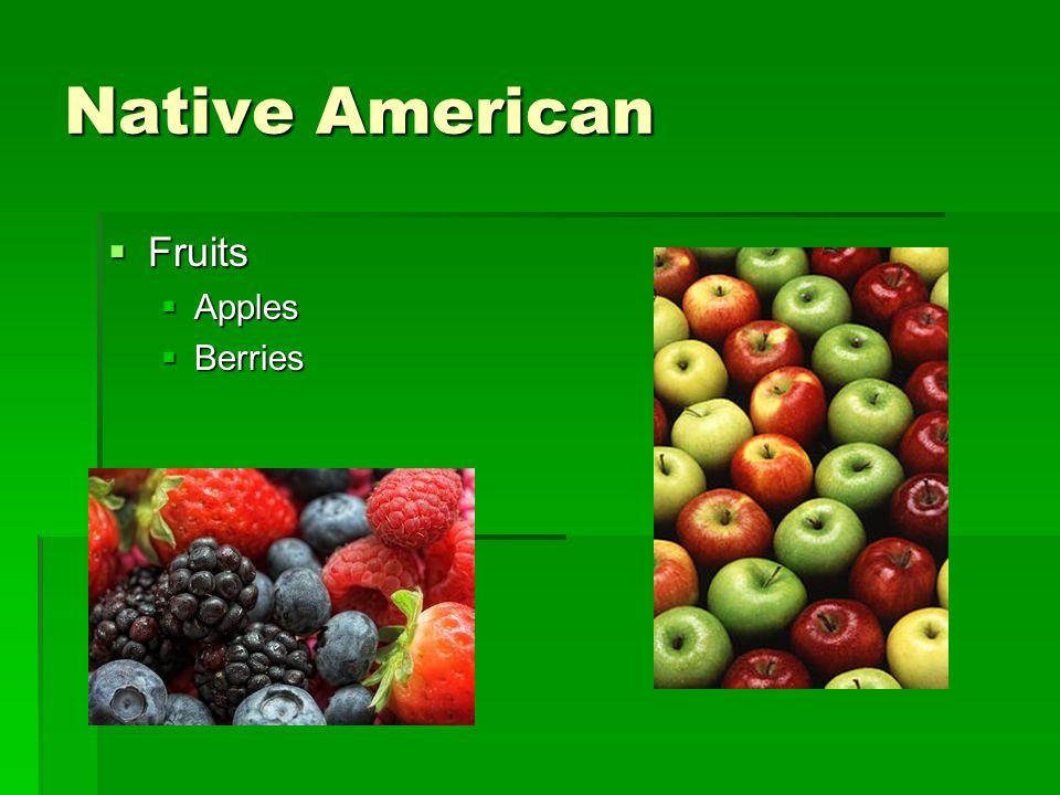 Native American  Fruits  Apples  Berries